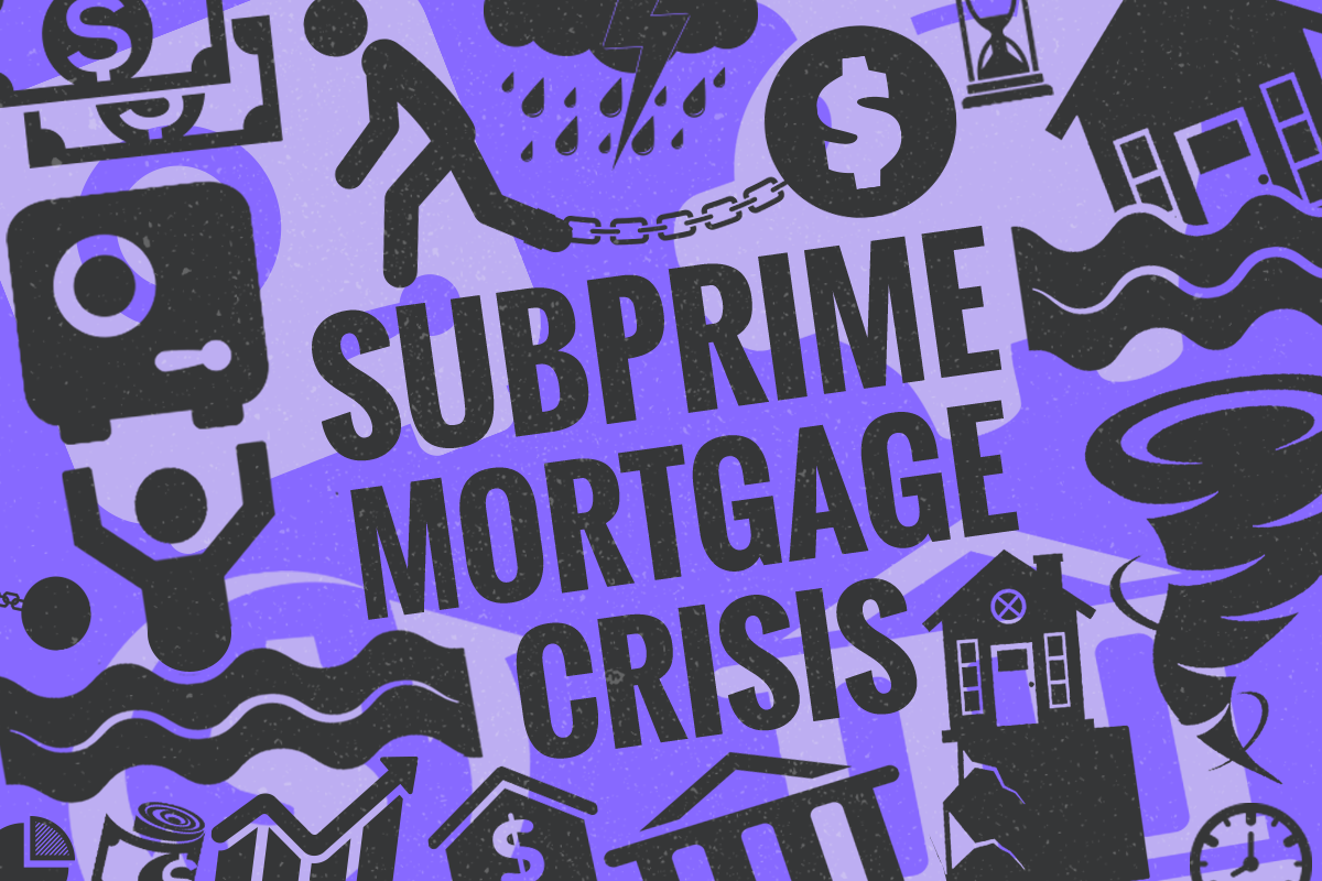 What Was the Subprime Mortgage Crisis and How Did it Happen