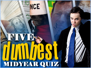 The Five Dumbest Things on Wall Street Midyear Quiz