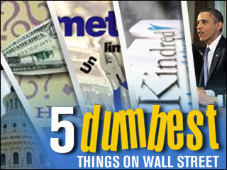 The 5 Dumbest Things on Wall Street: August 5