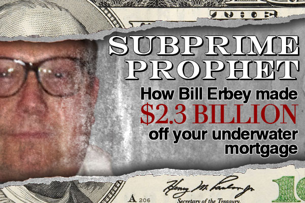Bill Erbey Made 2 3b Off Your Underwater Mortgage Thestreet