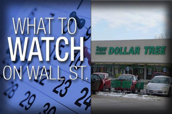 What to Watch in the Week Ahead: Dollar Tree Earnings, PMI