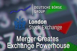 Merger of London Stock Exchange and Deutsche Borse Moves Forward