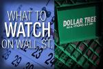 What to Watch Tuesday: Dollar Tree Earnings, August Auto Sales
