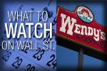 What to Watch Wednesday: Will Investors Take a Bite of Wendy's?