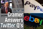 Jim Cramer Says Own Ebay as a Way to Play Its Split with Paypal