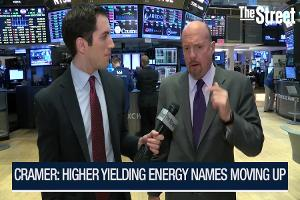 Jim Cramer: Higher Yielding Energy Stocks Are Moving Higher