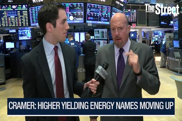 Jim Cramer: Higher-Yielding Energy Stocks Are on the Move