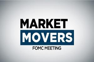 Market Movers: FOMC Meeting