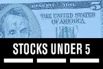 Growing Too Fast: Stocks Under $5