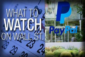 What to Watch in the Week Ahead: PayPal's Very First Earnings