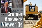 Jim Cramer Likes Caterpillar, Dow Chemical, Edwards Life Sciences
