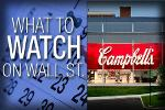 What to Watch Thursday: Campbell Soup Reports Quarterly Earnings