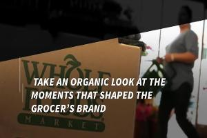 An Organic Look at Whole Foods' Biggest Moments