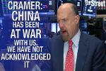 Jim Cramer: China Is Already in a Trade War With U.S.