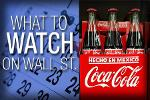 What to Watch Wednesday: Will Coca Cola's Earnings Fizzle?