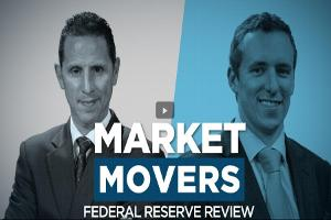 Market Movers: Federal Reserve Review