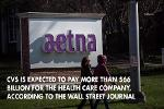 CVS Could Announce Acquisition of Aetna as Soon as Monday