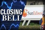Closing Bell: SunEdison Sinks on TerraForm Questions; Stocks End Higher
