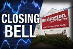 Closing Bell: Burlington Surges; Small Caps Near Bear Market