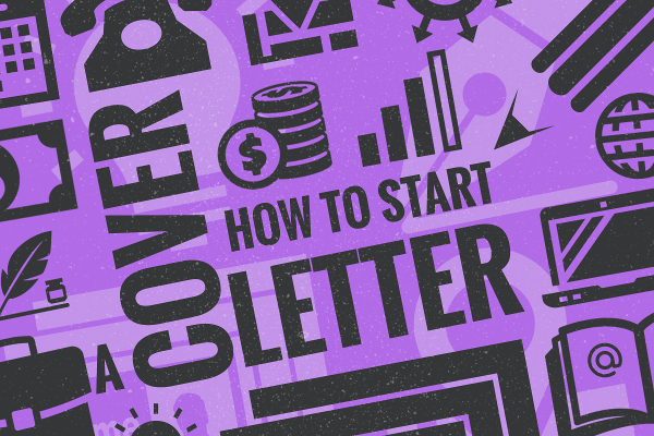 How to Start a Cover Letter: Guide With 7 Examples