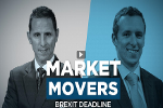 Market Movers: Brexit Deadline