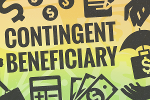 What Is a Contingent Beneficiary and Who Can Be Named One?