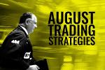 Top Market Pros Reveal How to Navigate August's Historically Volatile Markets