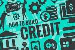 7 Ways to Build Credit -- and Why It Matters