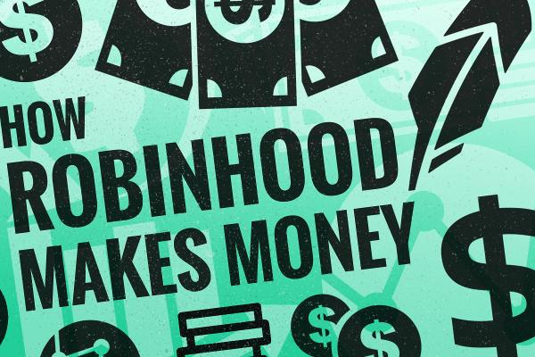 How Does Robinhood Make Money? - TheStreet