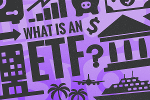 What Is an ETF and Why Invest in Them?