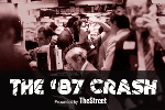 The Crash of '87 -- TheStreet Special Report