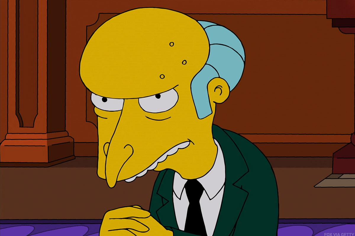 Charles Montgomery Burns, owner of the Springfield Nuclear Power Plant in the animated television series The Simpsons.