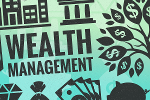 What Is Wealth Management and How Can It Affect You?
