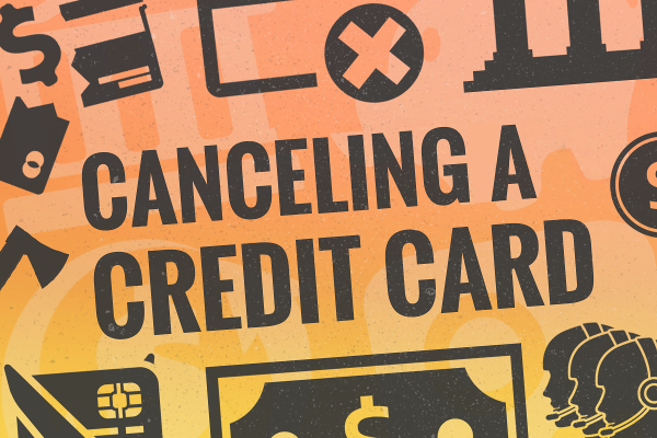 How to Cancel Your Credit Card in 6 Steps