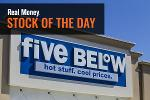 Five Below Stock Gains Initially After Positive Earnings Release