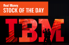 IBM Is the Stock of the Day at Real Money and My Technical Pick for 2020