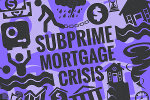 What Was the Subprime Mortgage Crisis and How Did it Happen?