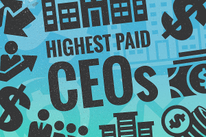 Who Are the 9 Highest-Paid CEOs and How Much Do They Make?