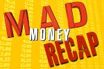 Jim Cramer's 'Mad Money' Recap: There Was Good News Out There Today