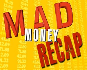 Jim Cramer's 'Mad Money' Recap: Don't Leave Gains on the Table