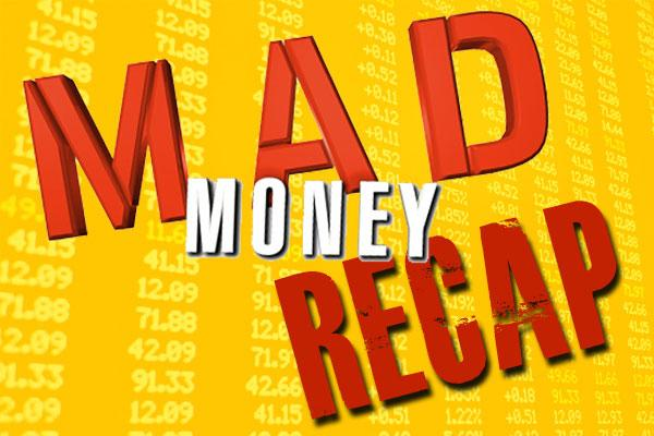 Jim Cramer's 'Mad Money' Recap: Here Are Today's Top 10 Winning Stocks