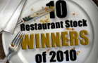 10 Restaurant Stock Winners of 2010